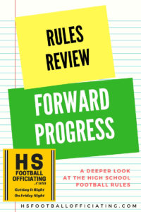 High school officiating rules review on forward progress